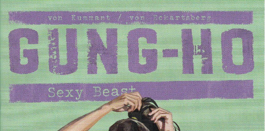 Gung-Ho Sexy Beast Review