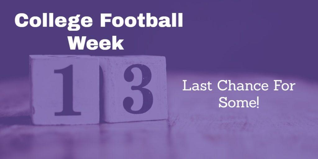 College Football Week Thirteen -Unlucky for Some?