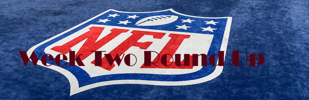 NFL 2019 Week Two Round Up.
