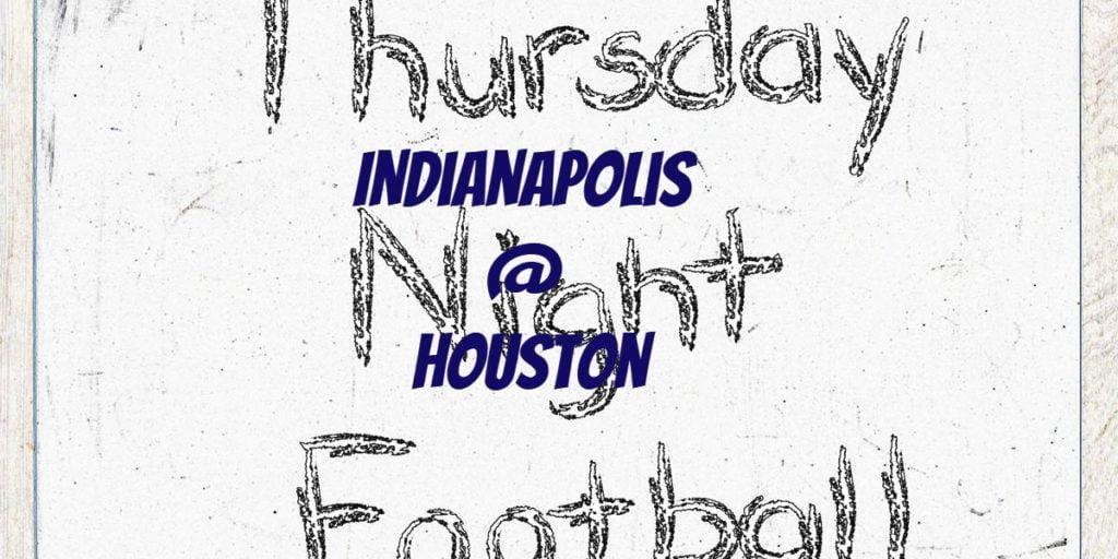 Thursday Night Football Colts @ Texans