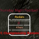 Thursday Night Football Packers @ 49ers