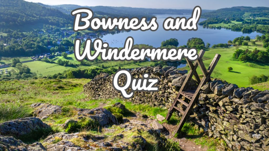 Bowness and Windermere Quiz