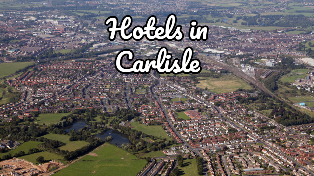 Hotels and Bed and Breakfast In Carlisle